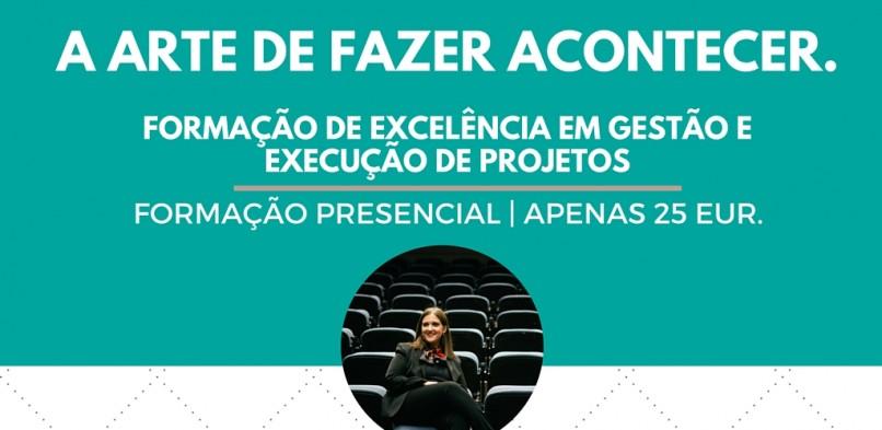 Formação M.c : A arte de fazer acontecer.Formação de Excelência em Gestão e Execução de Projetos | Lisboa