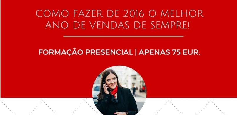 Vendas: Como fazer de 2016 o melhor ano de vendas de sempre | Formação Presencial Dia inteiro – Lisboa